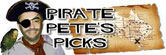 Pirate Petes Picks